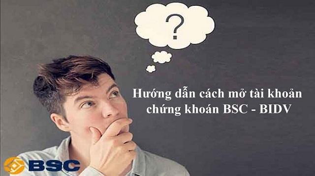 Hướng dẫn cách mở tài khoản chứng khoán BIDV - BSC